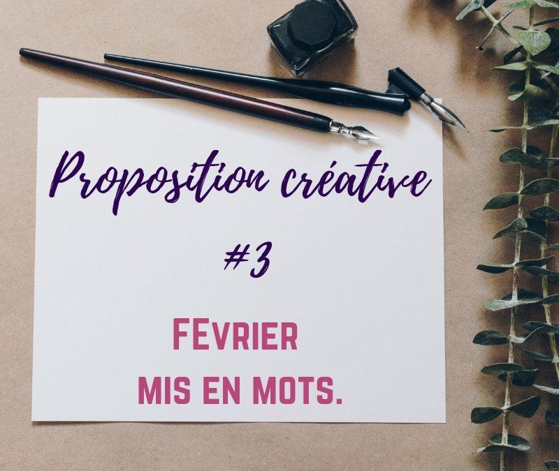 PROPOSITION CREATIVE #3 – FEVRIER MIS EN MOTS